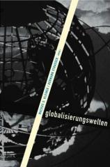 Globalisierungswelten. Kultur und Gesellschaft in einer entfesselten Welt, Köln 2003.