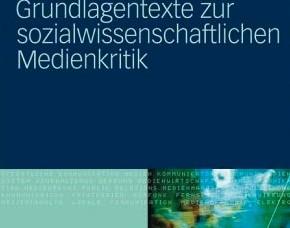 Marcus S. Kleiner (Hrsg.) (2010) Grundlagentexte zur sozialwissenschaftlichen Medienkritik, Wiesbaden. (Lehrbuch)