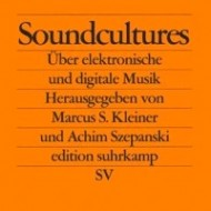 Soundcultures. Über elektronische und digitale Musik, Frankfurt/M. (2. Auflage 2004)