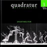 quadratur. Kulturbuch, Bd. 3: Sportwelten, Duisburg.