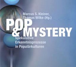 Marcus S. Kleiner, Thomas Wilke (Hrsg.) (2015), Pop & Mystery. Spekulative Erkenntnisprozesse in Populärkulturen, Bielefeld.