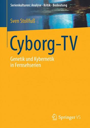 cyborg-tv Serienkulturen: Analyse - Kritik - Bedeutung