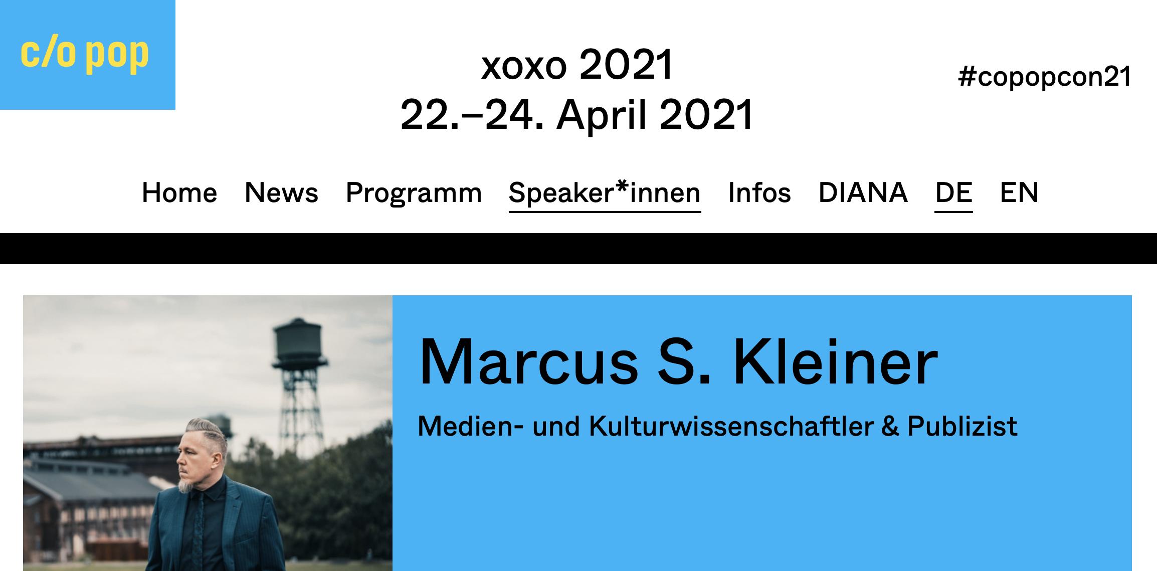 c/o pop xoxo - Convention. Pop, Politik und Gesellschaft Marcus S. Kleiner